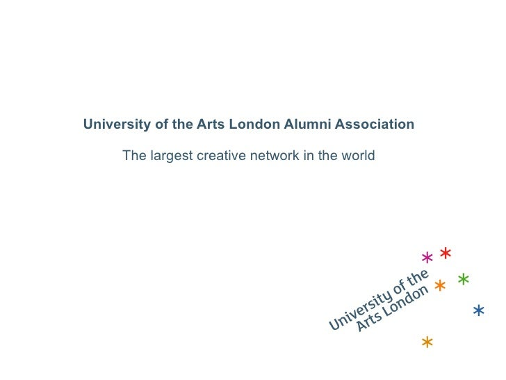 University of the Arts London Alumni Association       The largest creative network in the world