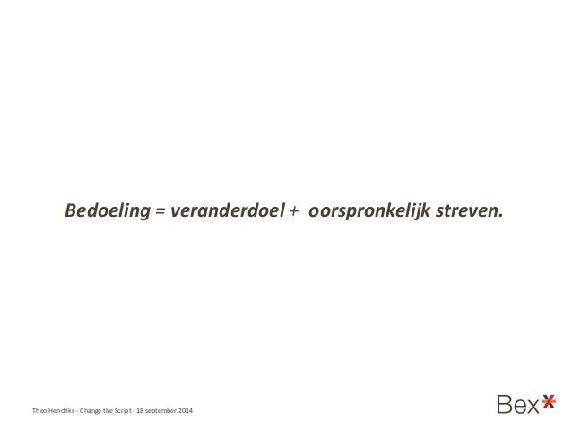 Presentatie change the script theo hendriks - Levend berg outs ...