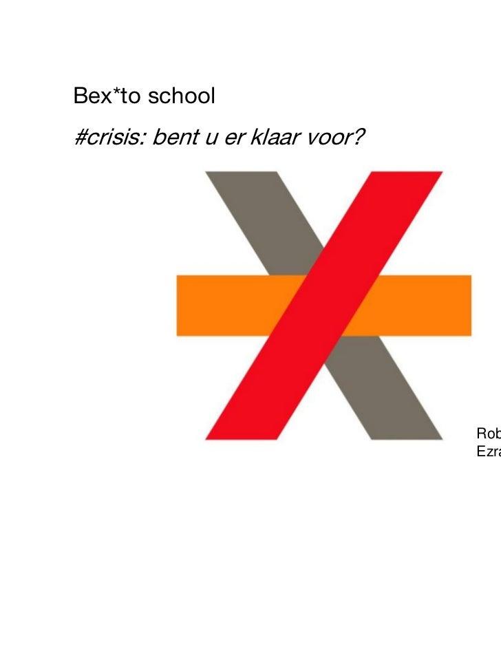 Bex*to school#crisis: bent u er klaar voor?                                 Robert Hexspoor                               ...