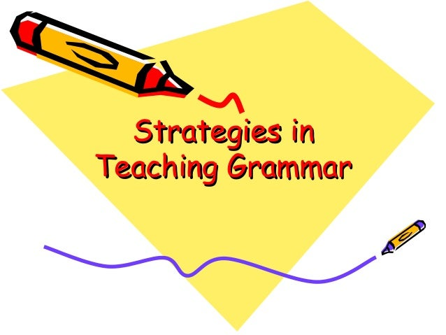 Strategies in Teaching Grammar