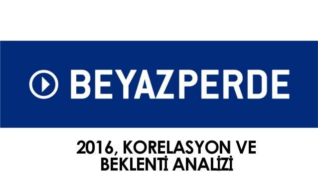 2016, KORELASYON VE BEKLENTİ ANALİZİ