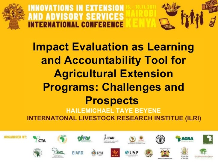 Impact Evaluation as Learning and Accountability Tool for Agricultural Extension Programs: Challenges and Prospects  HAILE...
