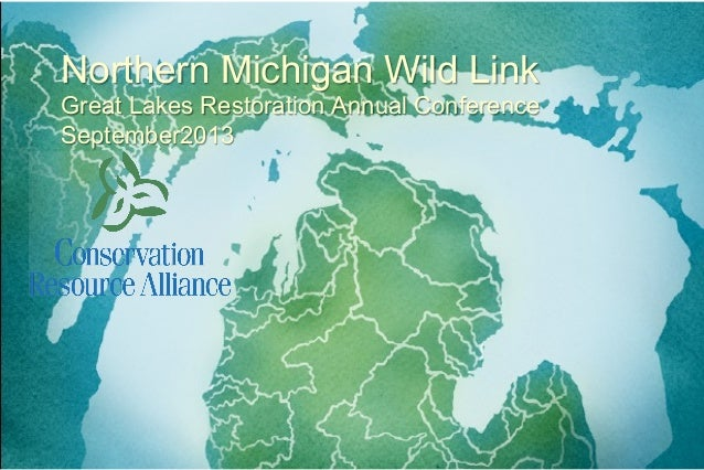 Northern Michigan Wild Link Great Lakes Restoration Annual Conference September2013