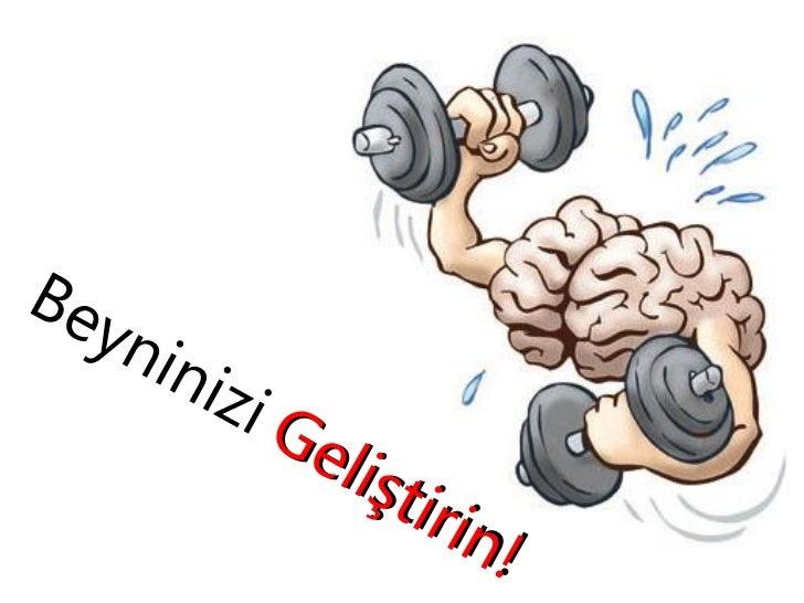 Beyninizin sağlıklı bir      şekilde çalışmasınıistiyorsanız, basit beyin             egzersizleri       uygulayabilirsiniz.