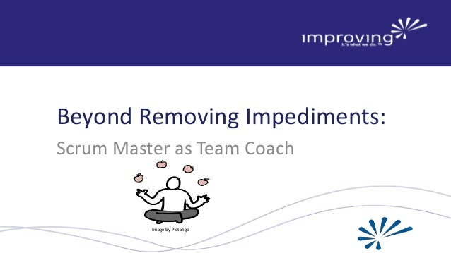 Beyond Removing Impediments: Scrum Master as Team Coach Image by Pictofigo