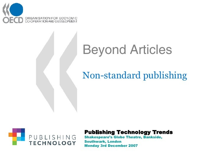 Beyond Articles Non-standard publishing Publishing Technology Trends Shakespeare's Globe Theatre, Bankside, Southwark, Lon...