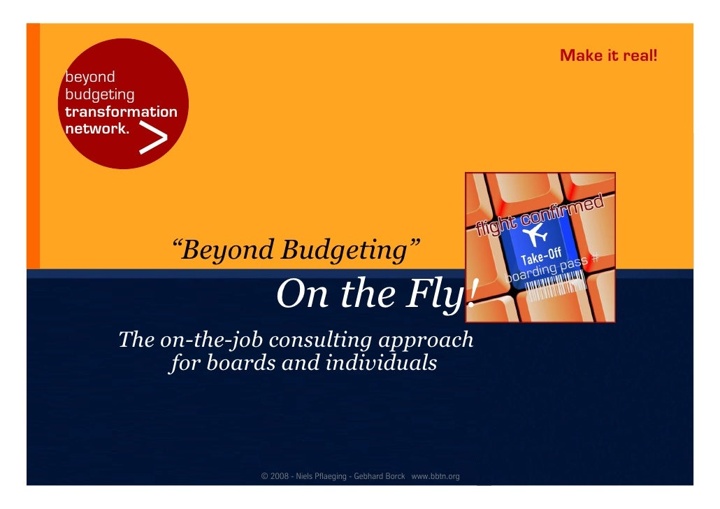 budgeting and beyond budgeting Conditional budgeting is a budgeting approach designed for companies with fluctuating income, high fixed costs,  beyond budgeting: beyond budgeting,.