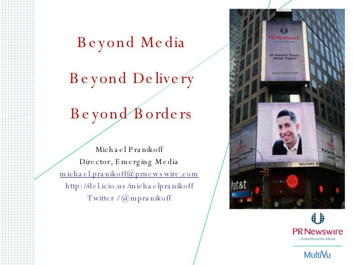 Michael Pranikoff Director, Emerging Media [email_address] http://del.icio.us/michaelpranikoff Twitter / @mpranikoff Beyon...