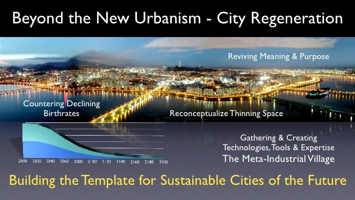 Beyond the New Urbanism - City Regeneration                                            Reviving Meaning & Purpose       Co...