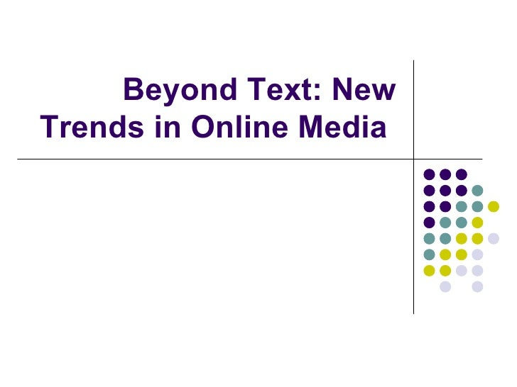 Beyond Text: New Trends in Online Media