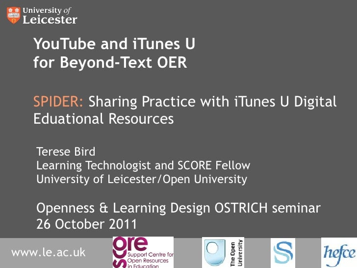 YouTube and iTunes U for Beyond-Text OER SPIDER:  Sharing Practice with iTunes U Digital Eduational Resources Terese Bird ...