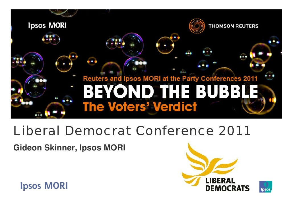 Liberal Democrat Conference 2011Gideon Skinner, Ipsos MORI