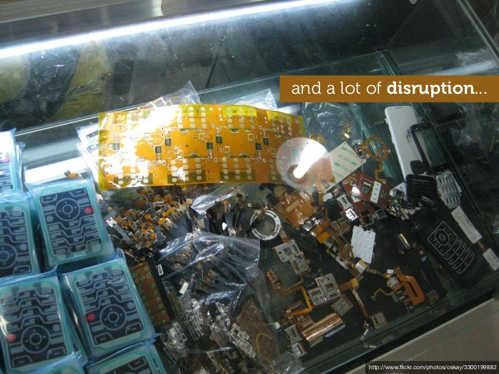 and a lot of disruption...          http://www.flickr.com/photos/oskay/3300199882