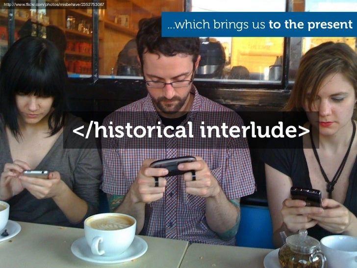 http://www.flickr.com/photos/misbehave/2352753067             Were in a world of one line of connectivity. Thats us.       ...