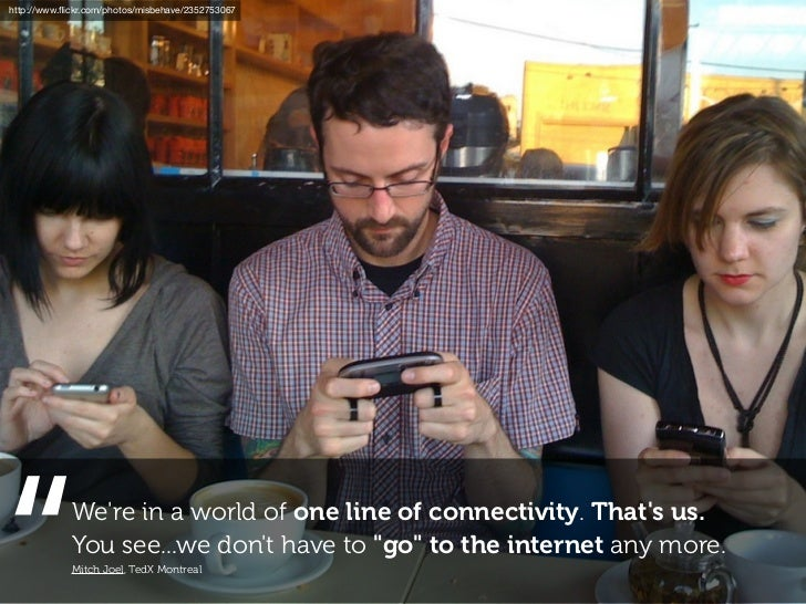 the internet is nowan intricate part of our lives           http://www.flickr.com/photos/marksurman/3933656879