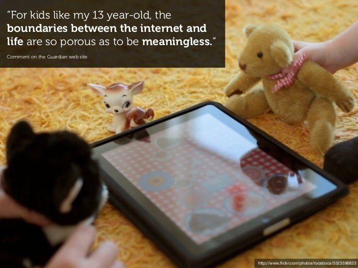 ...people reach for the internet using whatever      device makes sense to them at that time                              ...