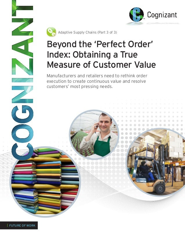 Beyond the 'Perfect Order' Index: Obtaining a True Measure of Customer Value Manufacturers and retailers need to rethink o...
