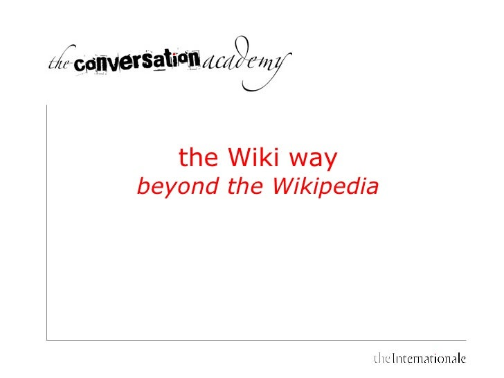 the Wiki way  beyond the Wikipedia