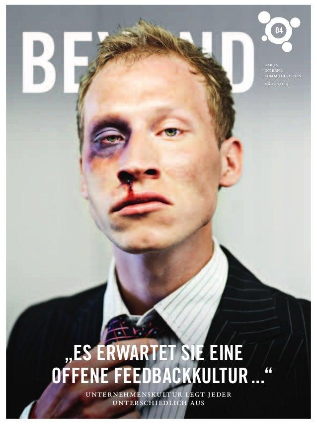 """04 FOKUS INTERNE KOMMUNIKATION MÄRZ  """"ES ERWARTET SIE EINE OFFENE FEEDBACKKULTUR..."""" UNTERNEHMENSKULTUR LEGT JEDER UNT..."""