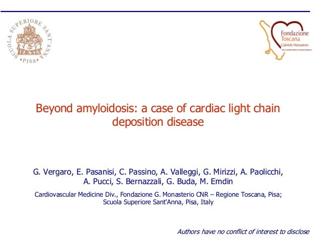 Good ... Light Chain Deposition Disease. G. Vergaro, E. Pasanisi, C. Passino, A.  Valleggi, ...