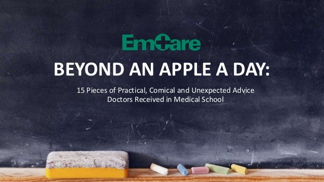 BEYOND AN APPLE A DAY:  15 Pieces of Practical, Comical and Unexpected Advice  Doctors Received in Medical School
