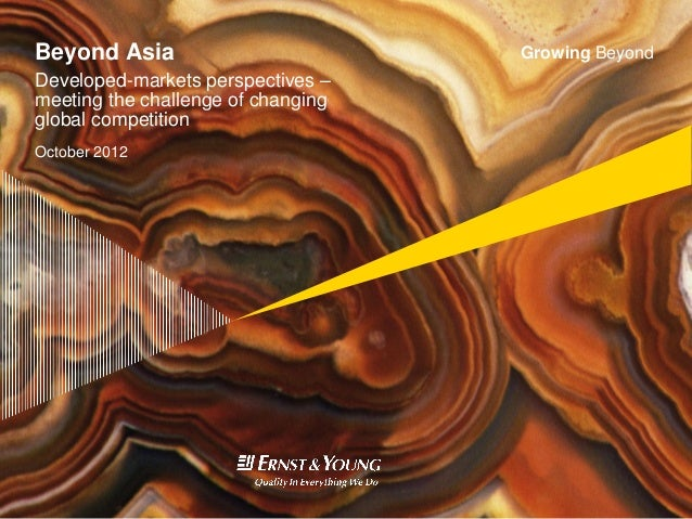 Beyond Asia                         Growing BeyondDeveloped-markets perspectives –meeting the challenge of changingglobal ...