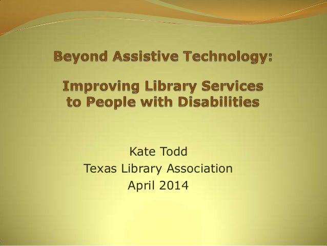 Kate Todd Texas Library Association April 2014