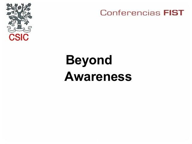Beyond                     Awareness23 de febrero 2006    Infosecurity Iberia 2006   1