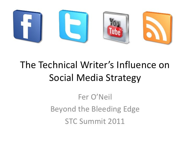 The Technical Writer's Influence on Social Media Strategy<br />Fer O'Neil<br />Beyond the Bleeding Edge<br />STC Summit 20...