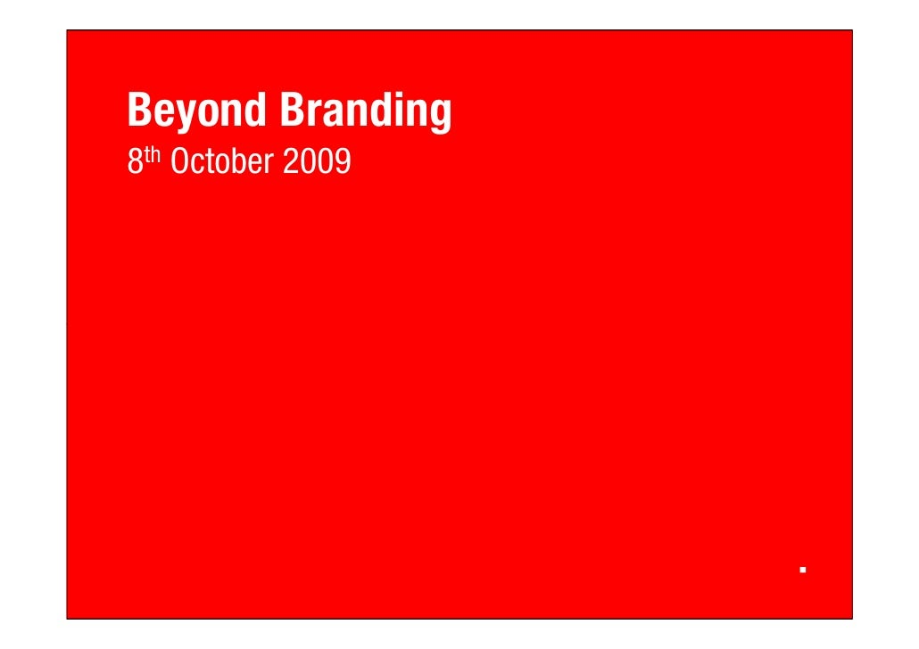 Beyond Branding 8th October 2009