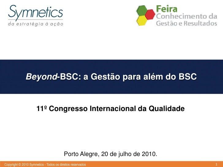 Beyond BSC - Gestão Alem do Balanced Scorecard - 20-07-2010