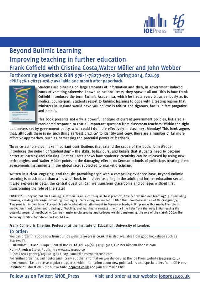 Beyond Bulimic Learning Improving teaching in further education Frank Coffield with Cristina Costa,Walter Müller and John ...