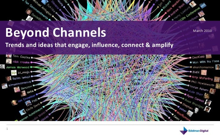 Beyond Channels<br />Trends and ideas that engage, influence, connect & amplify <br />March 2010<br />1<br />