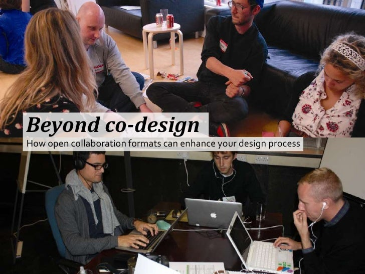 Beyond co-design<br />How open collaboration formats can enhance your design process<br />