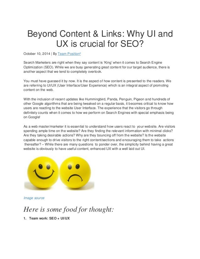 Beyond Content & Links: Why UI and UX is crucial for SEO? October 10, 2014 | By Team Position² Search Marketers are right ...