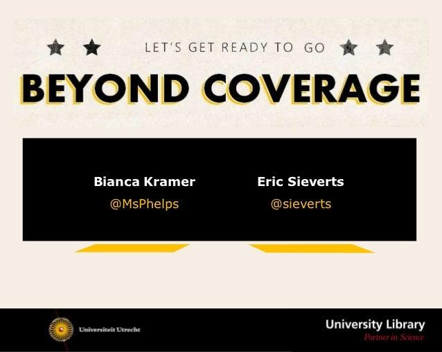 Bianca Kramer   Eric Sieverts  @MsPhelps      @sieverts