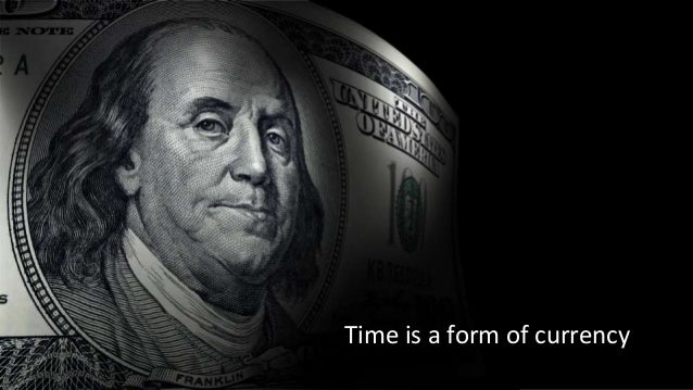 Time is a form of currency