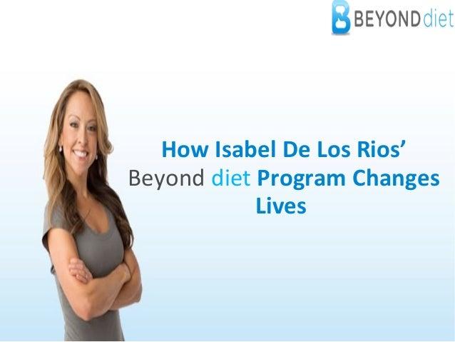 How Isabel De Los Rios' Beyond diet Program Changes Lives