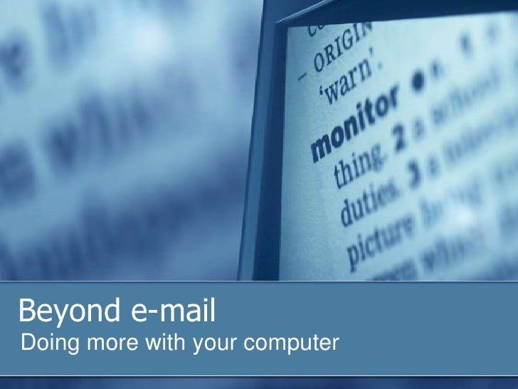 Beyond e-mailDoing more with your computer