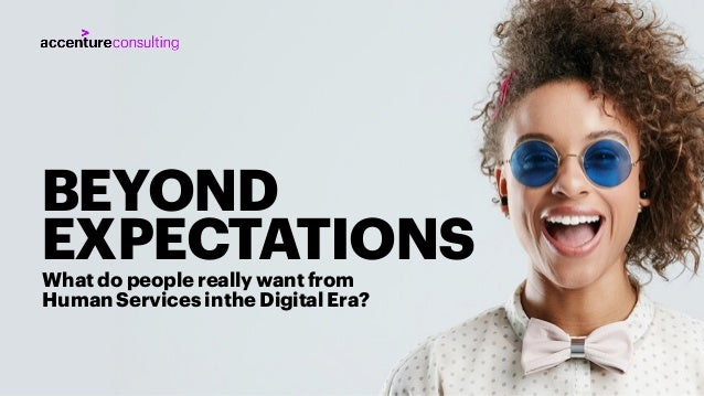 1 BEYOND EXPECTATIONSWhat do people really want from Human Services inthe Digital Era?
