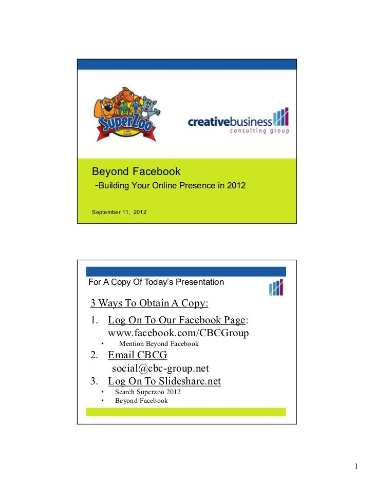 Beyond Facebook-Building Your Online Presence in 2012September 11, 2012For A Copy Of Today's Presentation3 Ways To Obtain ...