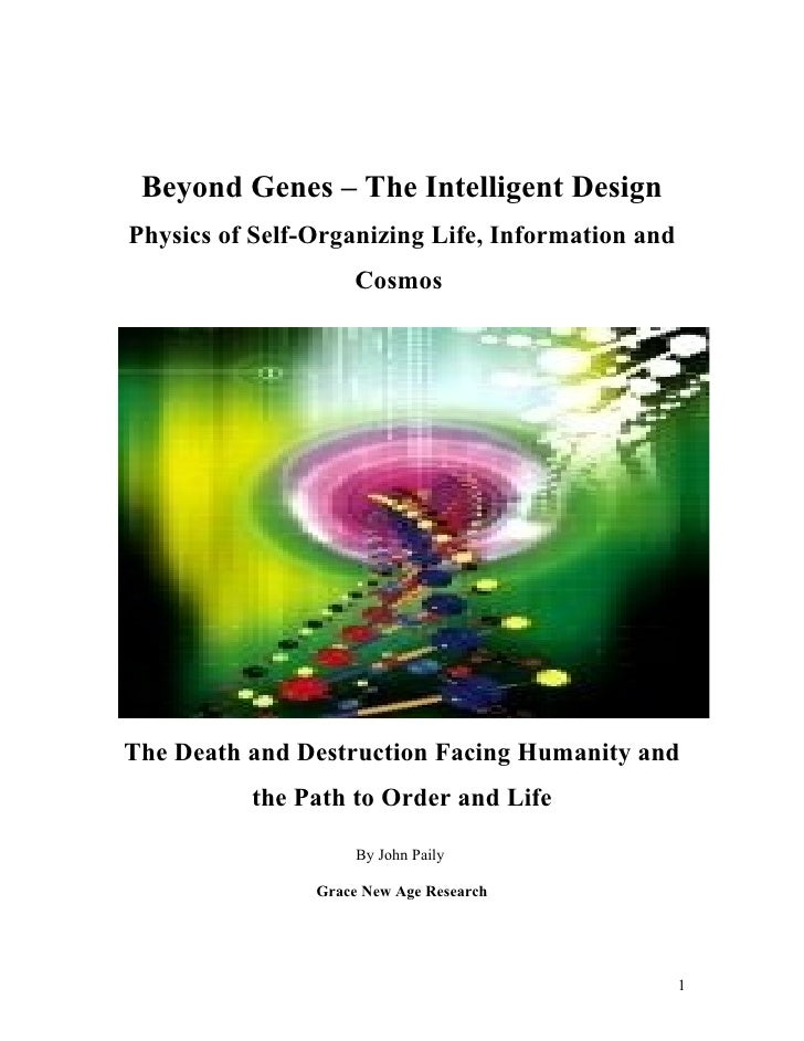 Beyond Genes – The Intelligent Design Physics of Self-Organizing Life, Information and                     Cosmos     The ...