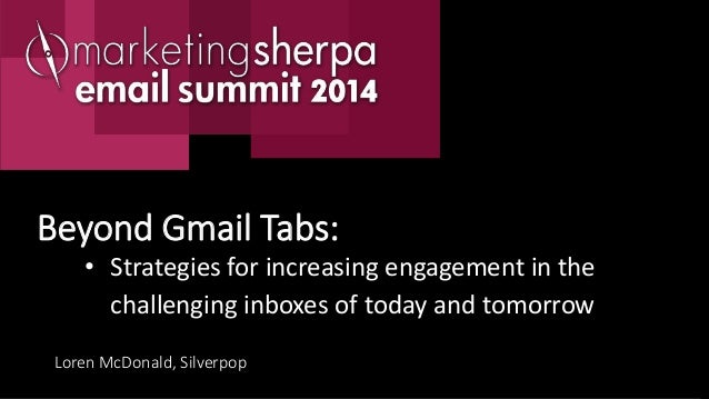 • Strategies for increasing engagement in the challenging inboxes of today and tomorrows of today and tomorrow Beyond Gmai...