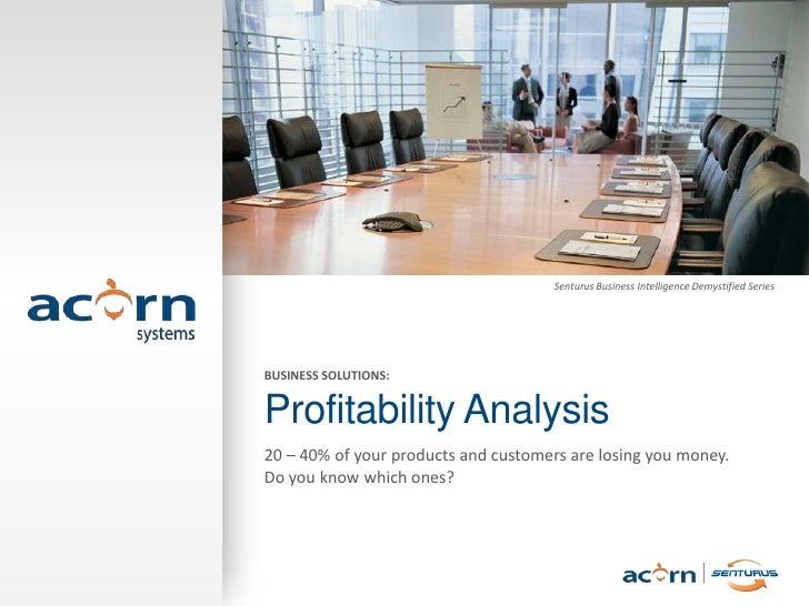 Senturus Business Intelligence Demystified Series                      BUSINESS SOLUTIONS:                      Profitabil...