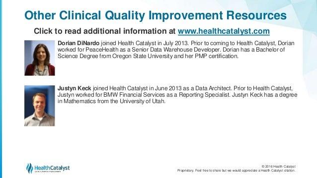 © 2016 Health Catalyst Proprietary. Feel free to share but we would appreciate a Health Catalyst citation. Dorian DiNardo ...