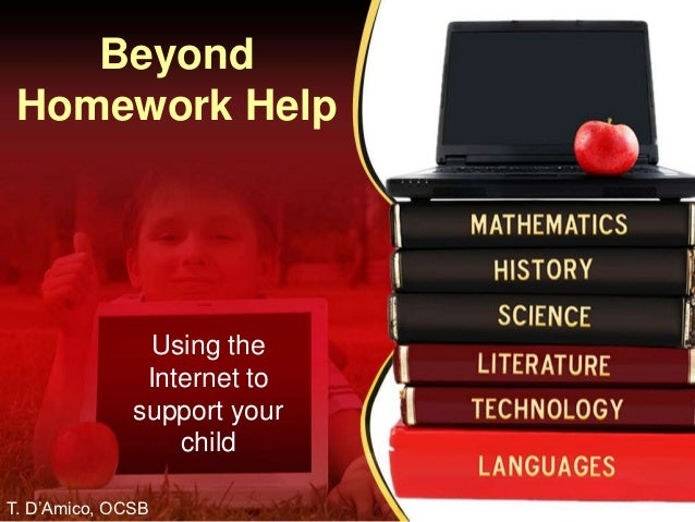 Beyond Homework Help               Using the               Internet to              support your                  childT. ...