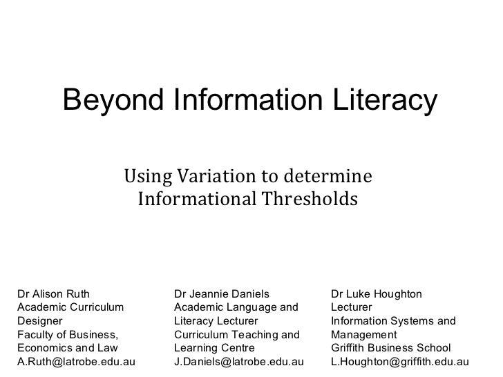Beyond Information Literacy Using Variation to determine Informational Thresholds Dr Alison Ruth Academic Curriculum Desig...