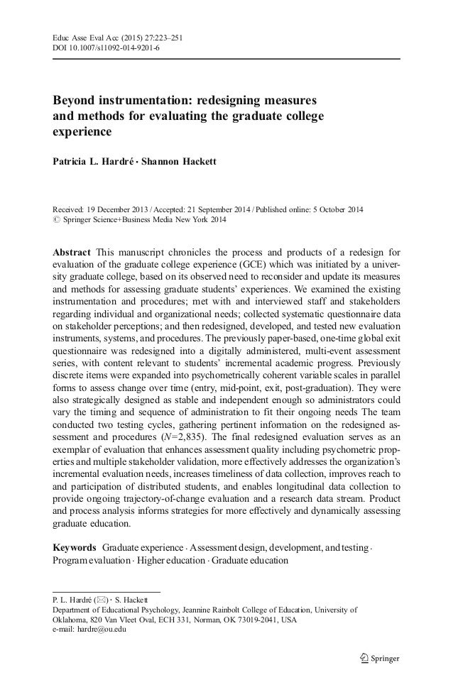 Beyond instrumentation: redesigning measures and methods for evaluating the graduate college experience Patricia L. Hardré...