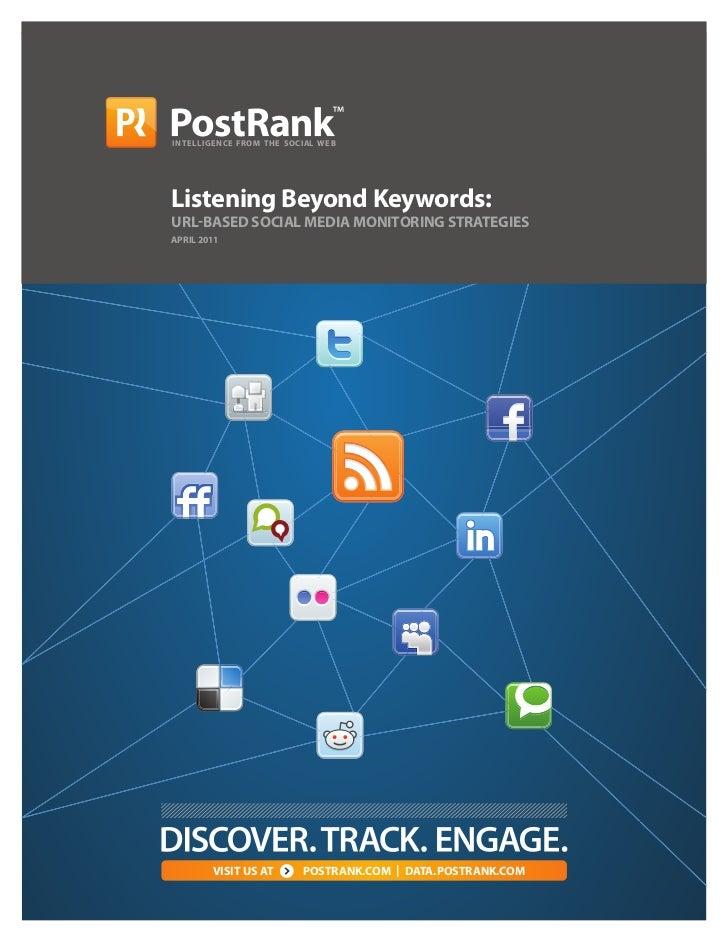 INTELLIGENCE FROM THE SOCIAL WEBListening Beyond Keywords:URL BASED SOCIAL MEDIA MONITORING STRATEGIESAPRIL 2011PAGE 1    ...