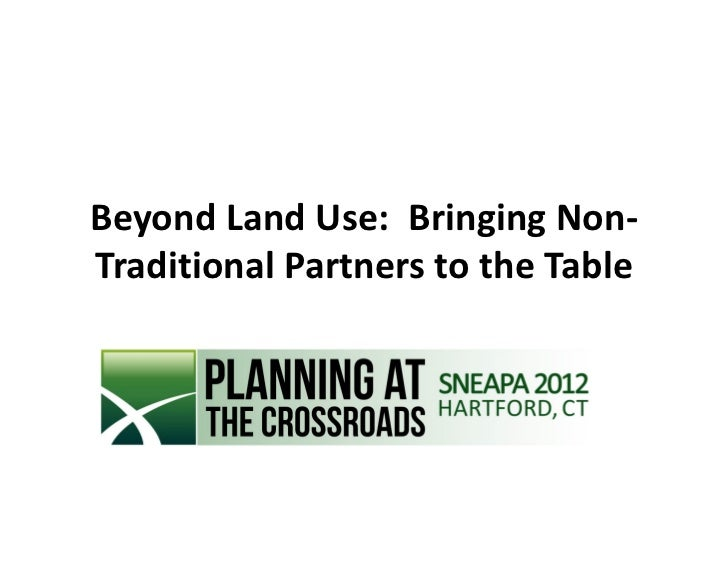 Beyond Land Use: Bringing Non-Traditional Partners to the Table